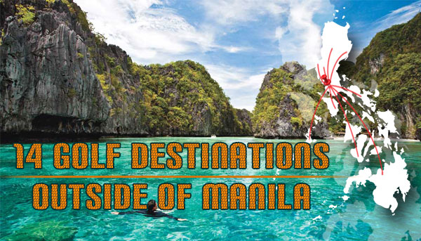 14 Golf Destinations Outside of Manila