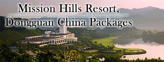 Mission-Hills-Resort,-Dongguan-China-Packages