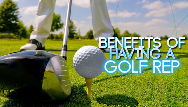 Benefits of Having a Golf Rep
